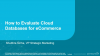 How to Evaluate Cloud Databases for eCommerce