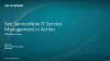 See ServiceNow IT Service Management in Action