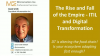 The Rise and Fall of the Empire - ITIL and Digital Transformation
