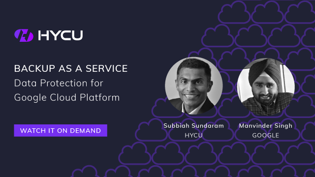 Backup as a Service, HYCU Data Protection for Google Cloud Platform