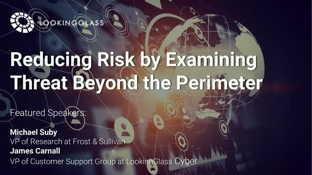 Reducing Risk by Examining Threats that are Forming in the Cyber Ecosystem
