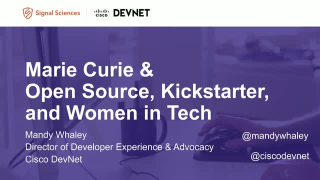 Marie Curie, Open Source, Kickstarter and Women in Tech