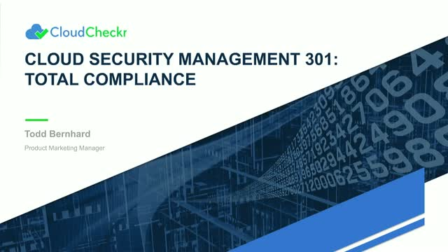 Cloud Security Management 301: Total Compliance