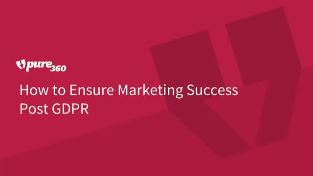 How to Ensure Marketing Success Post GDPR