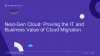 Next-Gen Cloud: Proving the IT and Business Value of Cloud Migration