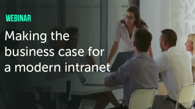 Making the business case for a modern intranet