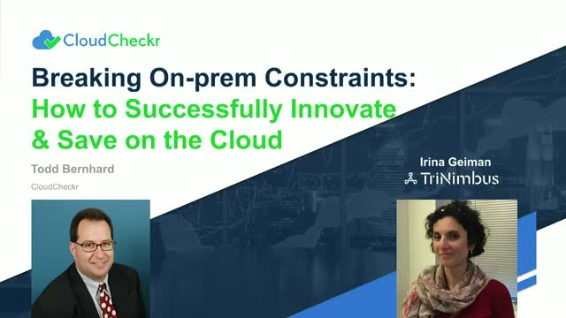 Breaking On-prem Infrastructure Constraints: How to Innovate & Save on the Cloud
