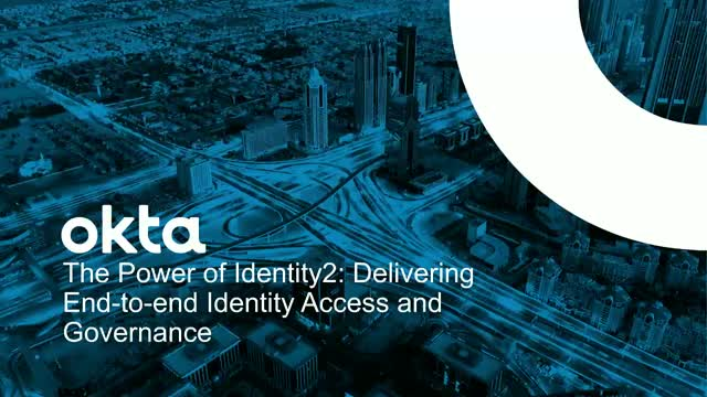 The Power of Identity2: Delivering end-to-end Identity Access and Governance