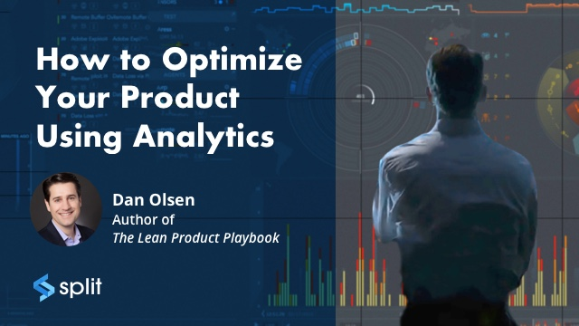 How to Optimize Your Product Using Analytics