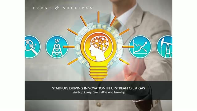 Start-ups Driving Innovation in Upstream Oil & Gas