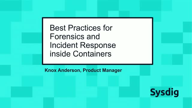 Best practices for Forensics and Incident Response in Containers