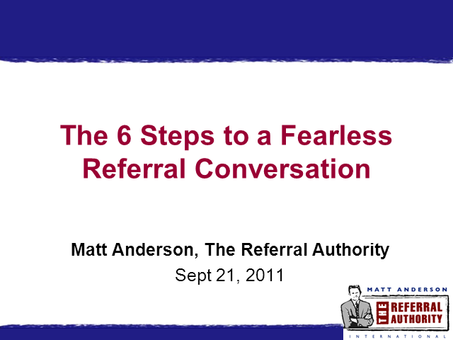 6 Steps to a Fearless Referral Conversation