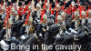 Bring in the cavalry