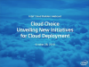 Cloud Choice Unveiling New Initiatives for Cloud Deployment