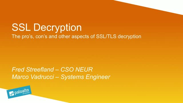 SSL Decryption - the pro's, the con's and best practices