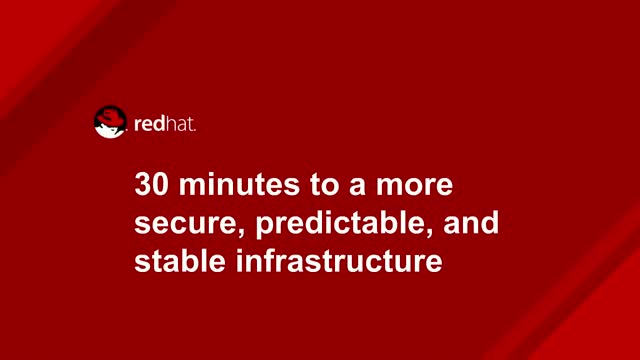 30 minutes to a more secure, predictable, and stable infrastructure