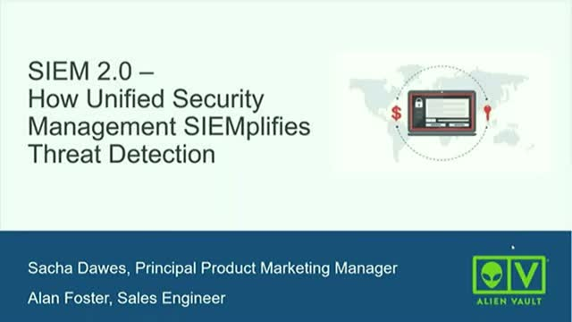 SIEM 2.0 - How Unified Security Management SIEMplifies Threat Detection