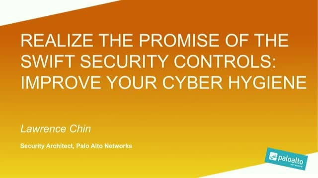 Realize the Promise of the SWIFT Customer Security Controls