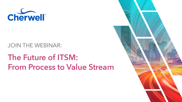The Future of ITSM - From Process to Value Stream