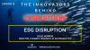 The Innovators Behind Disruption Podcast, Episode 12: Disruption Through ESG
