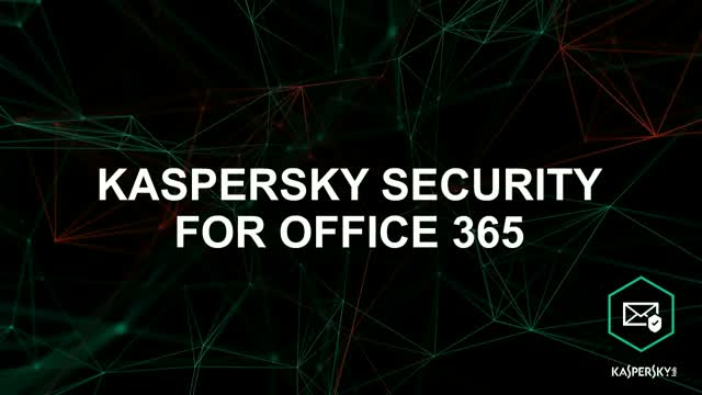 Keep emails flowing and cyberthreats out with Kaspersky Security for Office365