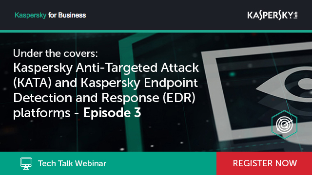 Kaspersky Technical Talks Series - KATA / EDR Part 3