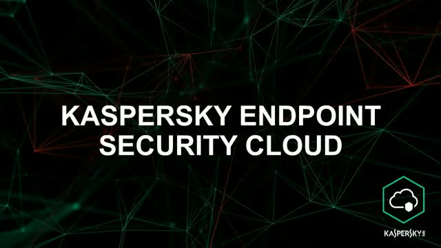 Discover Kaspersky Endpoint Security Cloud Version 6