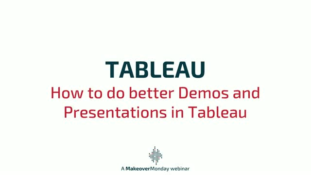 Better Demos and Presentations in Tableau