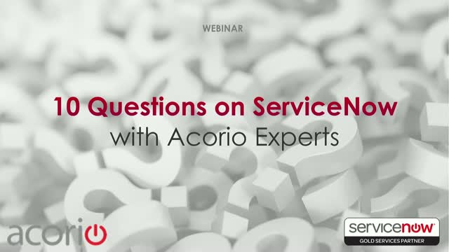 10 Questions on ServiceNow with Acorio Experts