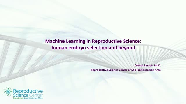Machine Learning in Reproductive Science: Human Embryo Selection and Beyond