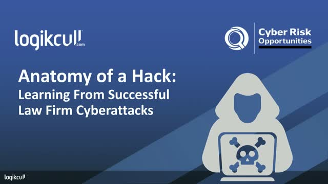 Anatomy of a Hack: Learning From Successful Law Firm Cyberattacks