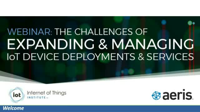 The Challenges of Expanding and Managing IoT Device Deployments and Services