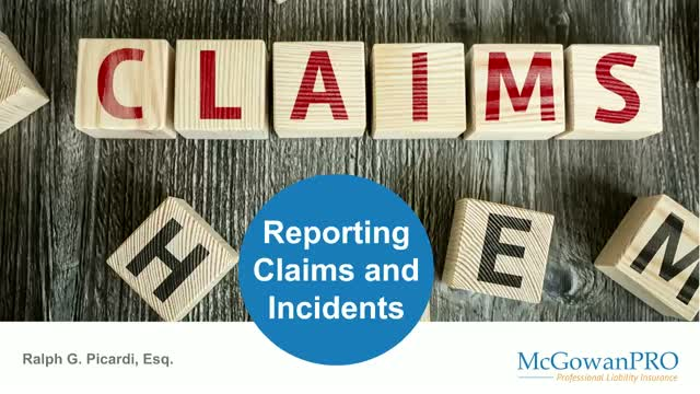 When to report a potential claim or incident (1 CPE)