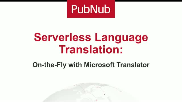 TechTALK: Serverless Language Translation On-the-Fly with Microsoft Translator