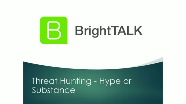 Threat Hunting - Hype or Substance