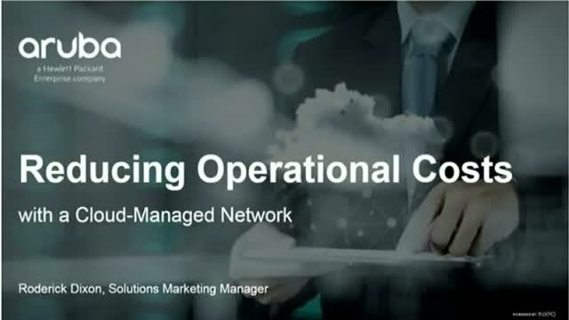 Reducing Operational Costs with a Cloud-Managed Network