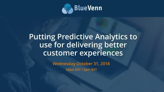 Putting Predictive Analytics to use for delivering better customer experiences