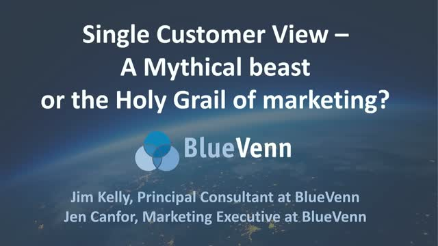Single Customer View – A Mythical Beast or the Holy Grail of Marketing?