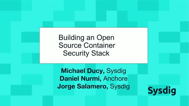 Building an Open Source Container Security Stack