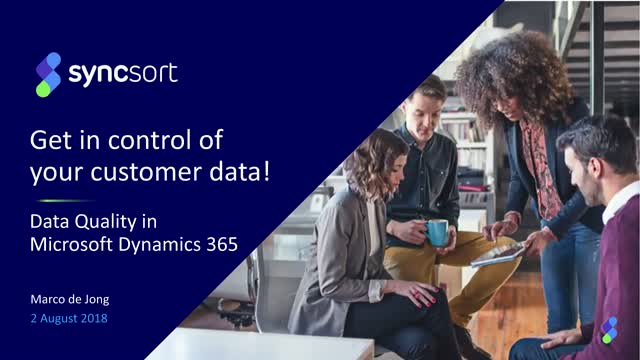 Get in control of your customer data! Data quality in Microsoft Dynamics 365