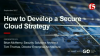 How to Develop a Secure Cloud Strategy