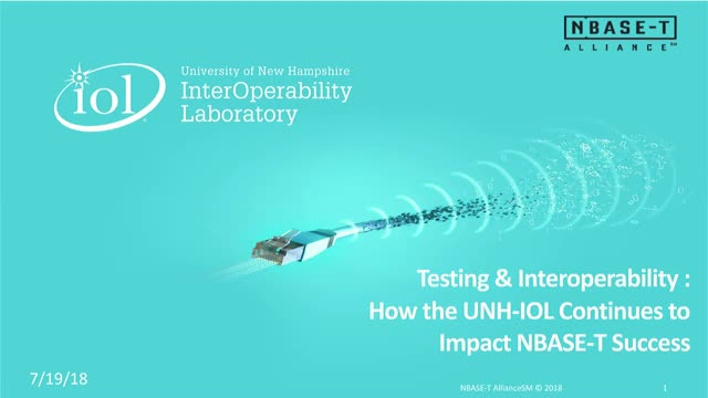 Testing & Interoperability :  How the UNH-IOL Continues to Impact NBASE-T Succes