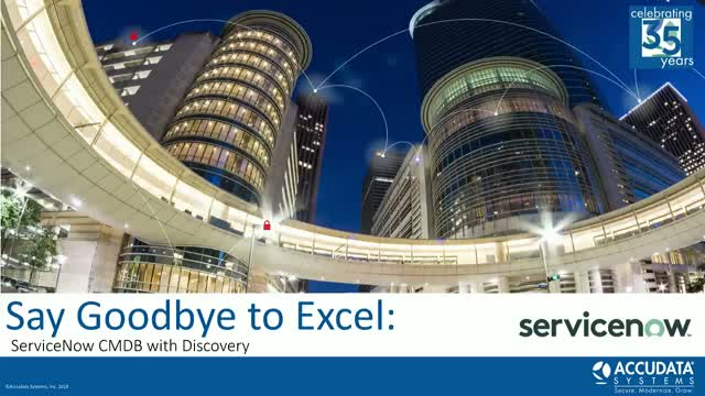 Easy. Say Goodbye to Excel with ServiceNow CMDB with Discovery