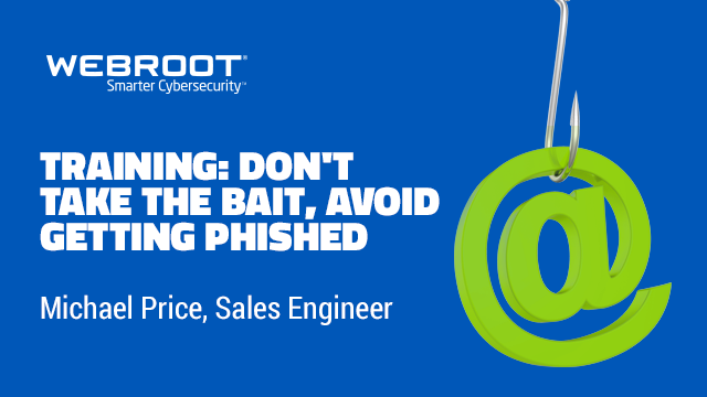 Training: Don't Take The Bait, Avoid Getting Phished