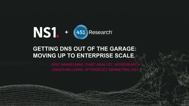 Getting DNS Out of the Garage: Moving Up to Enterprise Scale
