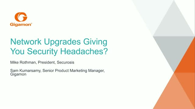 Network Upgrades Giving You Security Headaches?