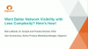Want Better Network Visibility with Less Complexity? Here's How!