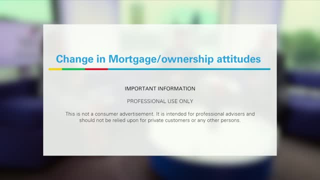 Mortgage Club July 2018 - Later Life Lending Change in ownership attitudes