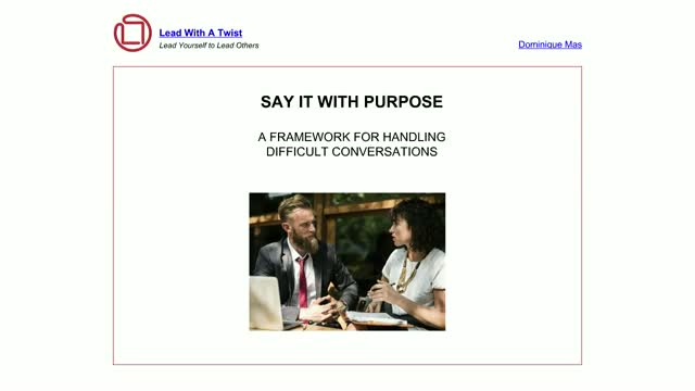 Say it with purpose: A framework for handling difficult conversations