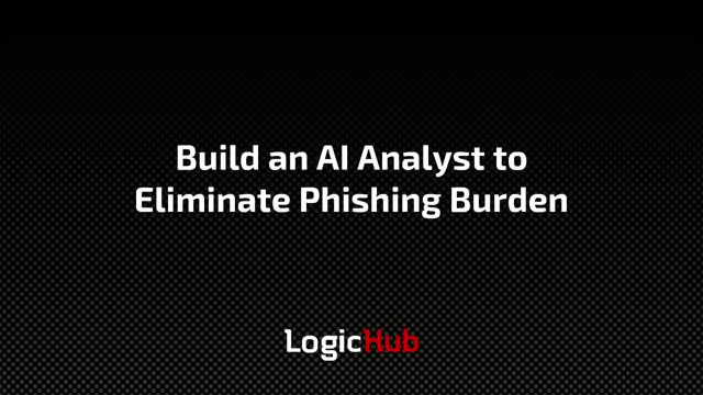 Build an AI Analyst to Eliminate Phishing Burden